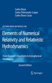 Elements of Numerical Relativity and Relativistic Hydrodynamics: From Einstein' S Equations to Astrophysical Simulations