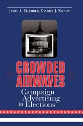 Crowded Airwaves: Campaign Advertising in Elections