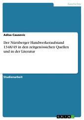 Der Nürnberger Handwerkeraufstand 1348/49 in den zeitgenössichen Quellen und in der Literatur