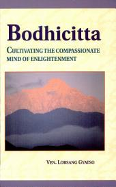 Bodhicitta: Cultivating the Compassionate Mind of Enlightenment