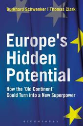 Europe s Hidden Potential: How the Old Continent Could Turn into a New Superpower