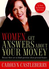 Women, Get Answers About Your Money: Because There Are No Dumb Questions About Personal Finance