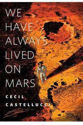 We Have Always Lived on Mars: A Tor.Com Original