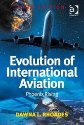 Evolution of International Aviation: Phoenix Rising, Edition 3