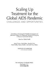 Scaling Up Treatment for the Global AIDS Pandemic:: Challenges and Opportunities
