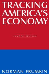 Tracking America's Economy: Edition 4