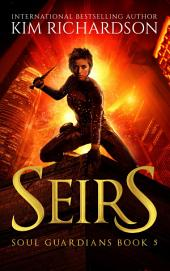 Seirs, Soul Guardians Book 5