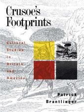 Crusoe's Footprints: Cultural Studies in Britain and America