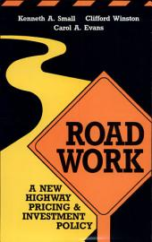 Road Work: A New Highway Pricing and Investment Policy