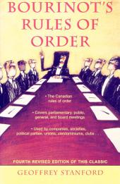 Bourinot's Rules of Order: A Manual on the Practices and Usages of the House of Commons of Canada and on the Procedure at Public Assemblies, Including Meetings of Shareholders