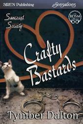 Crafty Bastards [Suncoast Society]