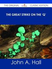 The Great Strike on the 'Q' - The Original Classic Edition