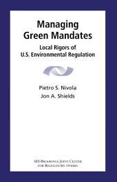 Managing Green Mandates: Local Rigors of U.S. Environmental Regulation