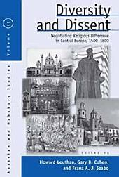 Diversity and Dissent: Negotiating Religious Difference in Central Europe, 1500-1800