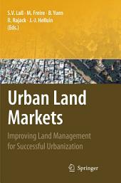 Urban Land Markets: Improving Land Management for Successful Urbanization
