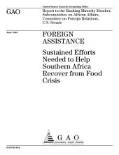 Foreign assistance sustained efforts needed to help Southern Africa recover from food crisis : report to the ranking minority member, Subcommittee on African Affairs, Committee on Foreign Relations, U.S. Senate