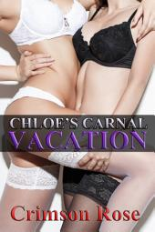 Chloe's Carnal Vacation