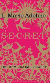 SECRET Det hemliga sällskapet