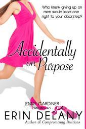 Accidentally on Purpose