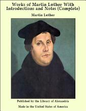 Works of Martin Luther: With Introductions and Notes, Volume 2