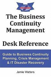 The Business Continuity Management Desk Reference