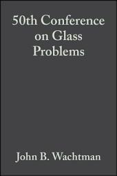 50th Conference on Glass Problems: Ceramic Engineering and Science Proceedings, Volume 11, Issues 1-2