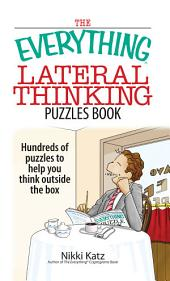 The Everything Lateral Thinking Puzzles Book: Hundreds of Puzzles to Help You Think Outside the Box, Edition 2