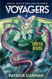 Voyagers: Omega Rising: Book 3