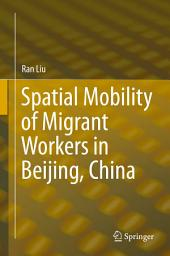 Spatial Mobility of Migrant Workers in Beijing, China