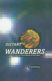 Distant Wanderers: The Search for Planets Beyond the Solar System