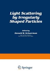 Light Scattering by Irregularly Shaped Particles