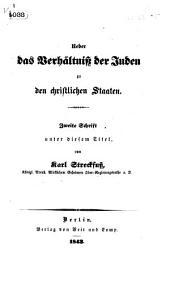 Ueber das Verhältniss der Juden zu den christlichen Staaten. Zweite Schrift unter diesem Titel