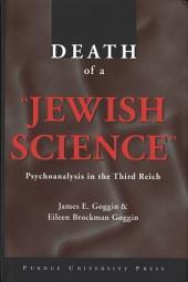 "Death of a ""Jewish Science"": Psychoanalysis in the Third Reich"