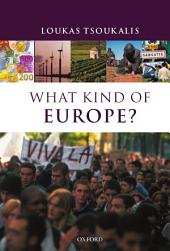 What Kind of Europe?