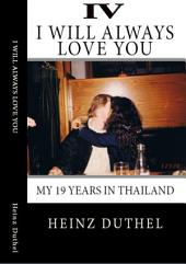 True Thai Love Stories - IV: Even Thai Girls can cry! I alwasy will love you.