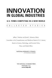 Innovation in Global Industries:: U.S. Firms Competing in a New World (Collected Studies)
