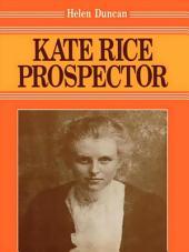 Kate Rice: Prospector