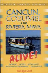 Cancun, Cozumel and Riviera Maya Alive