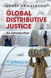 Global Distributive Justice: An Introduction