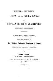 Gutniska urkunder: Guta lag, Guta saga och Gotlands runinskrifter språkligt behandlade