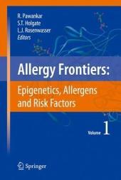 Allergy Frontiers:Epigenetics, Allergens and Risk Factors