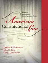 American Constitutional Law: Essays, Cases, and Comparative Notes, Volume 1, Edition 3