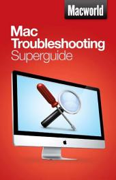 Mac Troubleshooting (Macworld Superguides)
