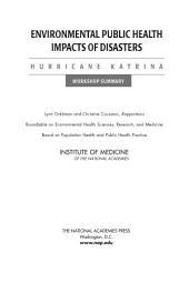 Environmental Public Health Impacts of Disasters:: Hurricane Katrina, Workshop Summary