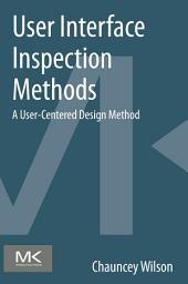 User Interface Inspection Methods: A User-Centered Design Method