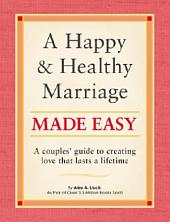 A Happy and Healthy Marriage Made Easy