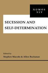 Secession and Self-Determination: NOMOS XLV