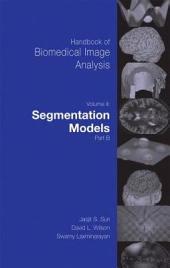 Handbook of Biomedical Image Analysis: Volume 2: Segmentation Models, Part 2