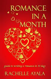 Romance in a Month, Guide to Writing a Romance in 30 Days: A Romance In A Month How-To BOok