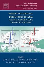Persistent Organic Pollutants in Asia: Sources, Distributions, Transport and Fate